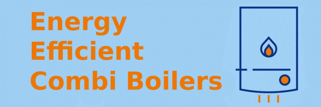 Energy efficient combi boilers