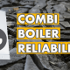 combi boiler reliability