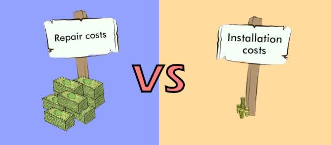 Repair costs vs Installation costs