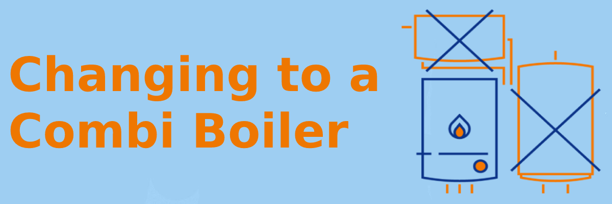 Changing to a combi boiler
