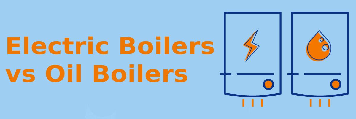 Electric Boilers vs Oil Boilers