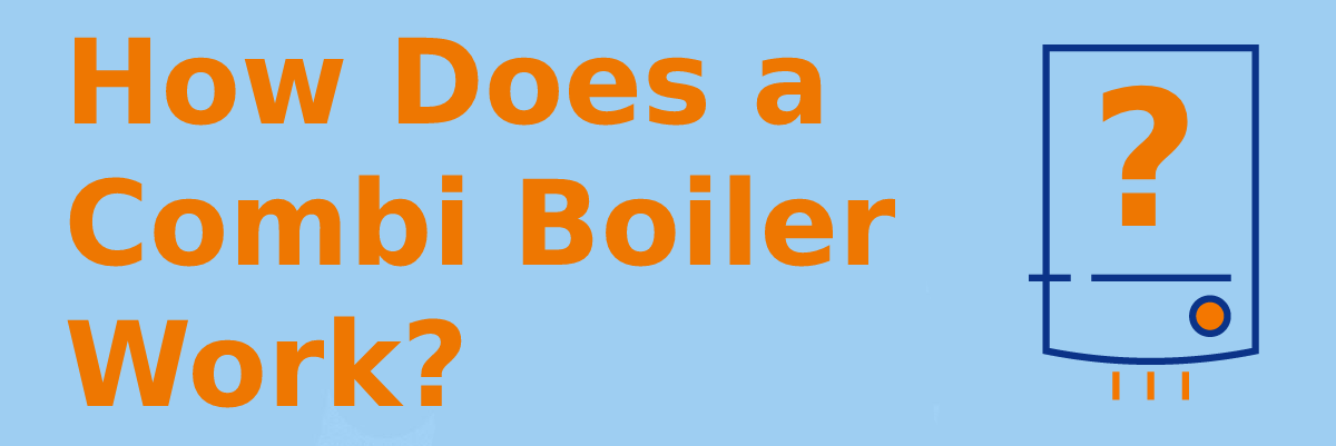 How does a combi boiler work?