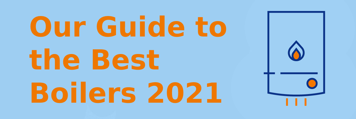 Our Guide to the Best Boilers 2021