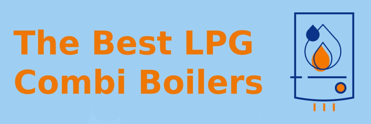 The Best LPG Combi Boilers