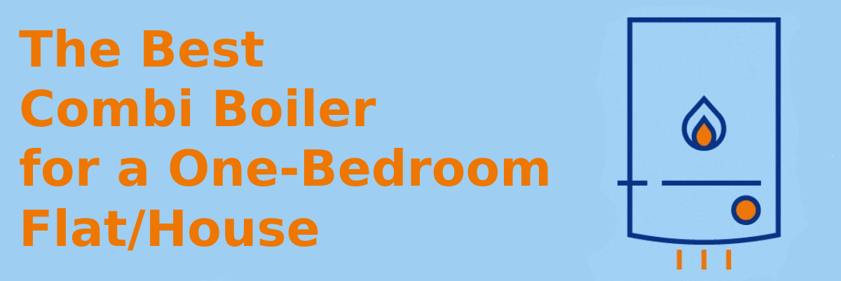 The best combi boiler for a one bedroom flat_house
